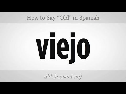 "How to Say ""Old"" in Spanish"