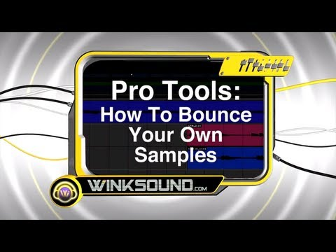 Pro Tools: How To Bounce Your Own Samples