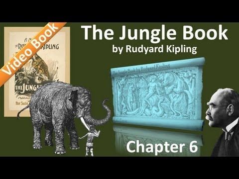 Chapter 06 - The Jungle Book by Rudyard Kipling