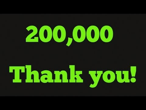 200,000 Subscribers.  Thank You.