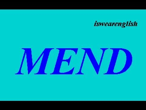 Mend - An Explanation - ESL British English Pronunciation
