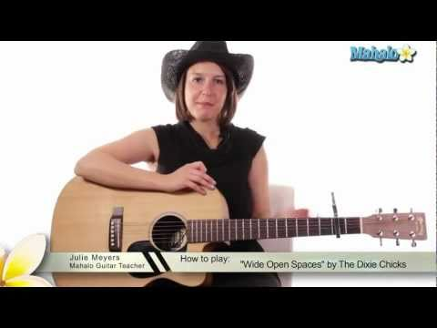 "How to Play ""Wide Open Spaces"" by The Dixie Chicks on Guitar"