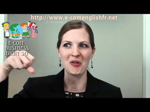 Apprendre l'Anglais en Ligne: Business Idioms 9/50