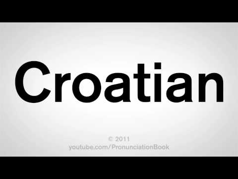 How To Pronounce Croatian
