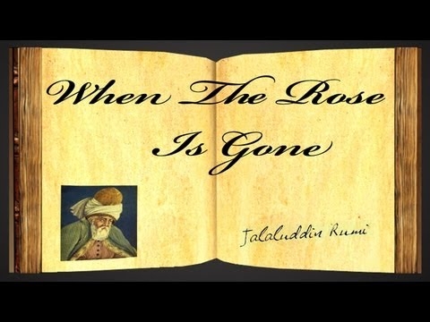 Pearls Of Wisdom - When The Rose Is Gone by Jalaluddin Rumi - Poetry Reading