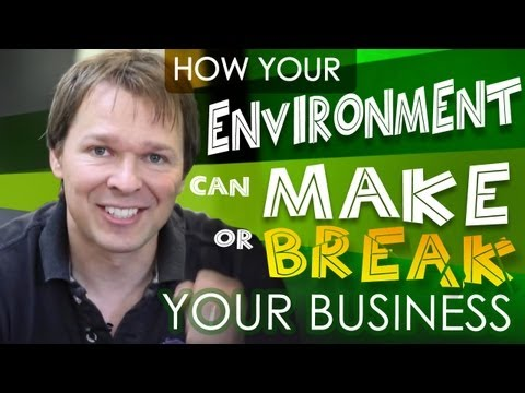 How Your Environment Can Make Or Break Your Business!