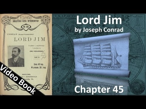 Chapter 45 - Lord Jim by Joseph Conrad