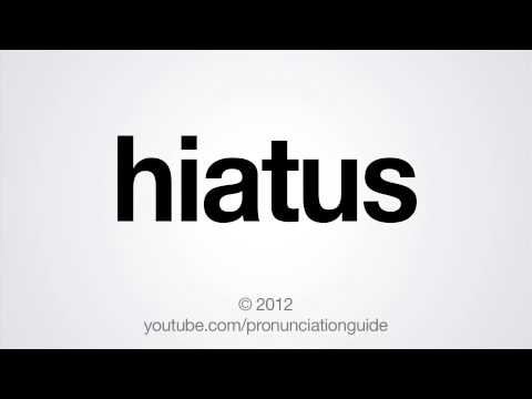 How to Pronounce Hiatus