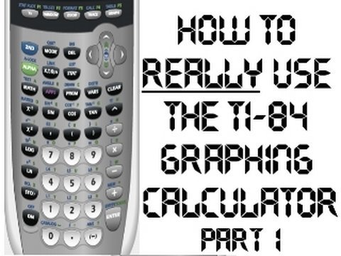 How to REALLY Use The TI-84 Graphing Calculator - Part 1
