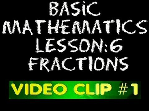 Basic Math: Lesson 6 - Clip #1 - Understanding Fractions