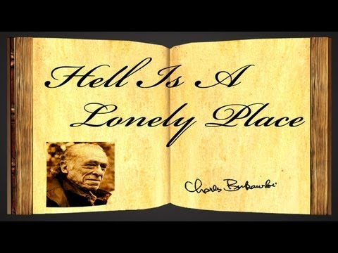 Pearls Of Wisdom - Hell Is A Lonely Place by Charles Bukowski -- Poetry Reading