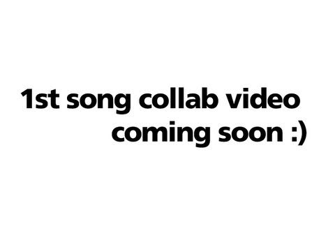 Finishing up the 1st song collab video