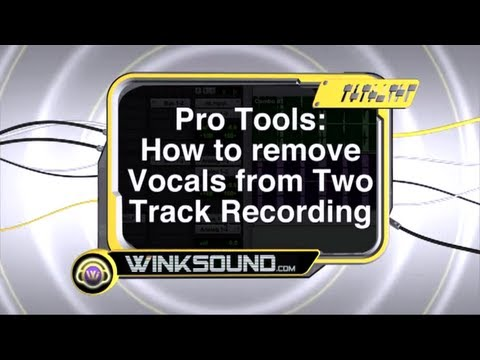 Pro Tools: Remove Vocals from Two Track Recording | WinkSound