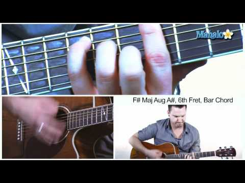 How to Play F Sharp Major Aug A Sharp on Guitar