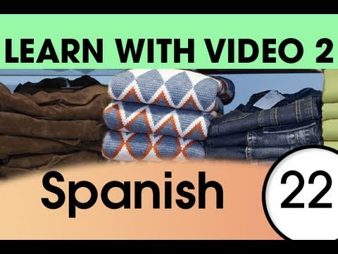 Learn Spanish with Video - Get Dressed -- and Undressed -- with Spanish