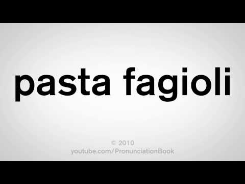 How To Pronounce Pasta Fagioli