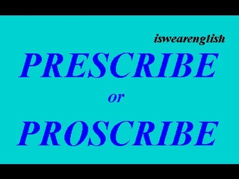 Prescribe or Proscribe - The Difference - ESL British English Pronunciation