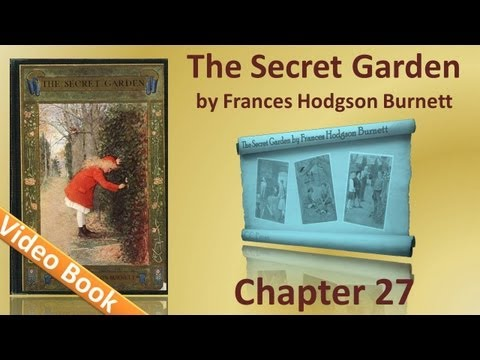 Chapter 27 - The Secret Garden by Frances Hodgson Burnett
