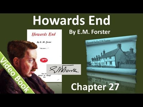 Chapter 27 - Howards End by E. M. Forster