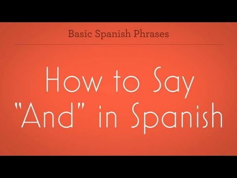 "How to Say ""And"" in Spanish"