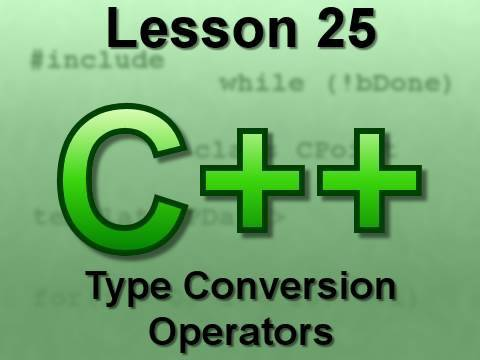 C++ Console Lesson 25: Type Conversion Operators
