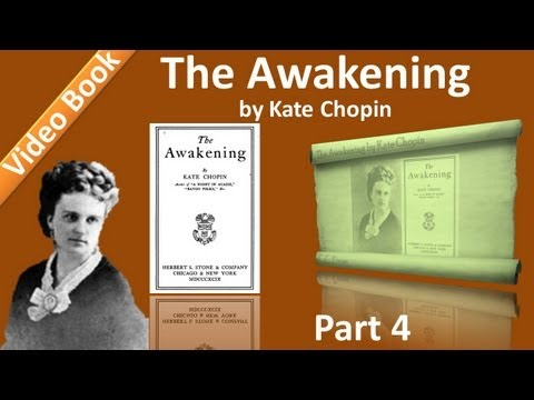 Part 4 - Chs 16-20 - The Awakening by Kate Chopin