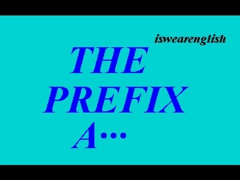 The Prefix a... or an... - What it means - With  Examples - ESL British English Pronunciation