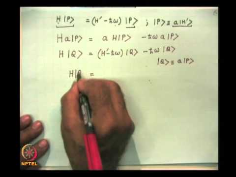 Mod-07 Lec-25 Dirac's Bra and Ket Algebra : The Linear Harmonic Oscillator