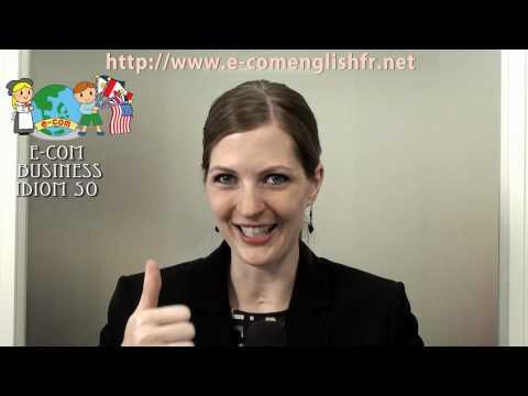 Apprendre l'Anglais en Ligne: Business Idioms 4/50