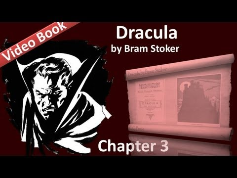 Chapter 03 - Dracula by Bram Stoker
