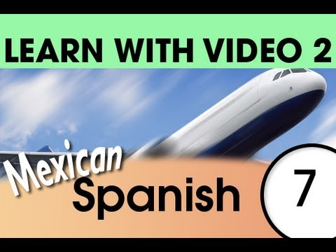 Learn Mexican Spanish with Video - Getting Around Using Mexican Spanish