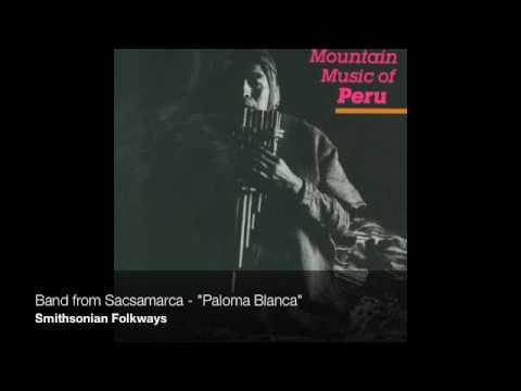 "Mountain Music of Peru - Band from Sacsamarca - ""Paloma Blanca"""