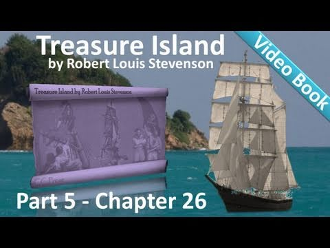 Chapter 26 - Treasure Island by Robert Louis Stevenson