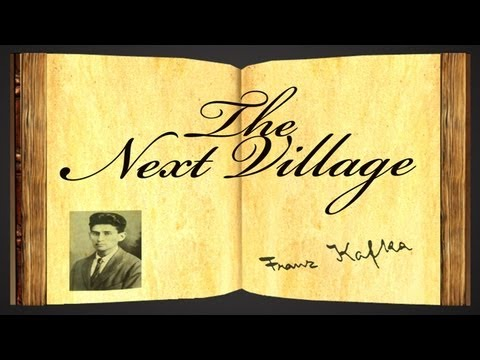 Pearls Of Wisdom - The Next Village by Franz Kafka - Parable