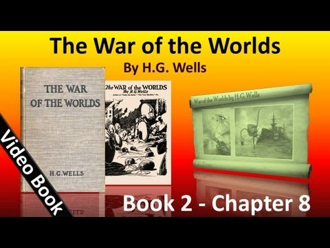 Book 2 - Ch 08 - The War of the Worlds by H. G. Wells