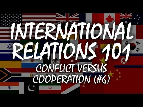 International Relations 101: Conflict versus Cooperation (2.1)