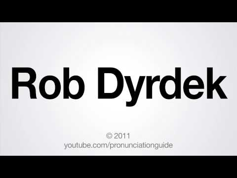 How to Pronounce Rob Dyrdek