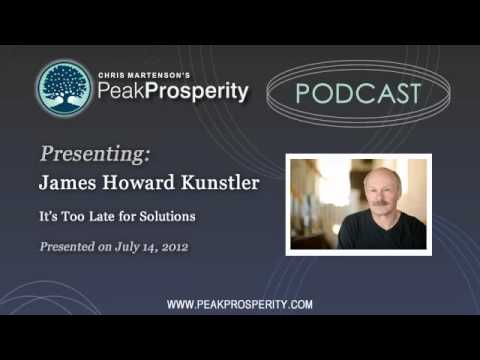 James Howard Kunstler: It's Too Late for Solutions