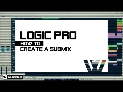 Logic Pro: How To Create A Submix | WinkSound