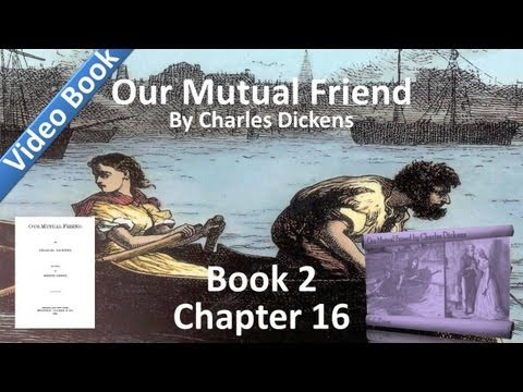 Book 2, Chapter 16 - Our Mutual Friend by Charles Dickens