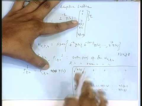Lecture - 30 RLS Adaptive Lattice