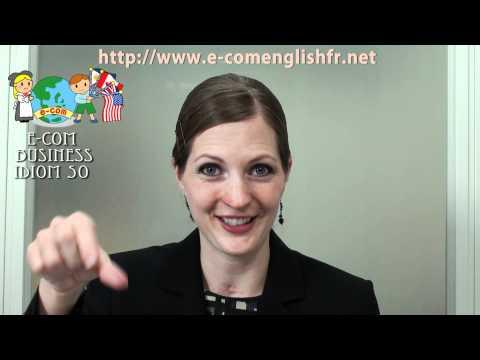 Apprendre l'Anglais en Ligne: Business Idioms 6/50