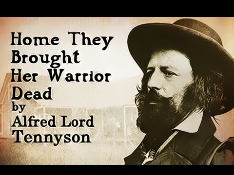 Home They Brought Her Warrior Dead by Alfred Lord Tennyson - Poetry Reading