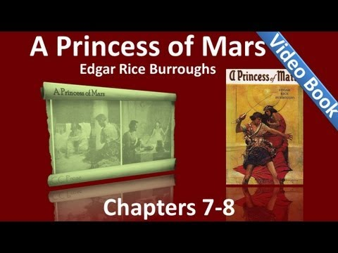 Chapters 07 - 08 - A Princess of Mars by Edgar Rice Burroughs