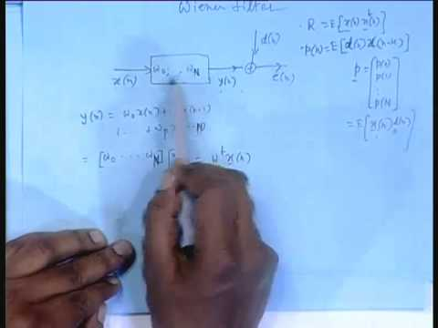 Lecture - 5 FIR Wiener Filter (Real)