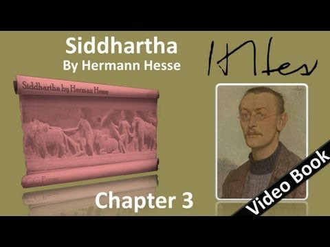 Chapter 03 - Siddhartha by Hermann Hesse