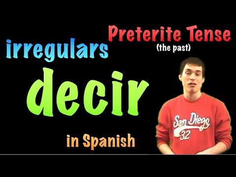 02 Spanish Lesson - Preterite - Irregulars - decir