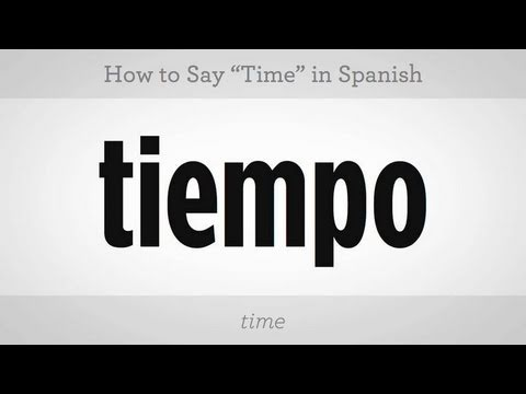 "How to Say ""Time"" in Spanish"