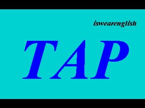 TAP - An Explanation of the Word - ESL British English Pronunciation