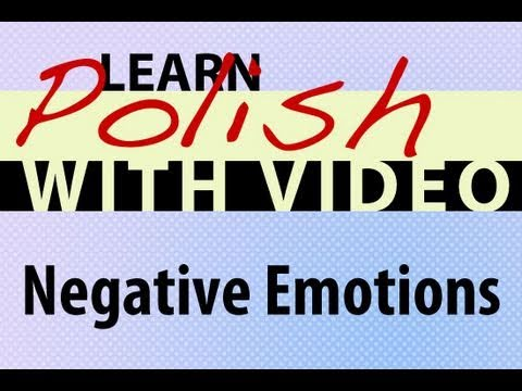 Learn Polish with Video - Negative Emotions
